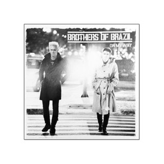Brothers of Brazil - On My Way [CD]
