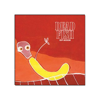 Dead Fish - EP 2002 [CD Digipack]
