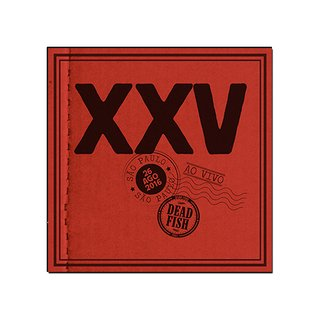 Dead Fish - XXV ao vivo [CD Duplo Digipack]