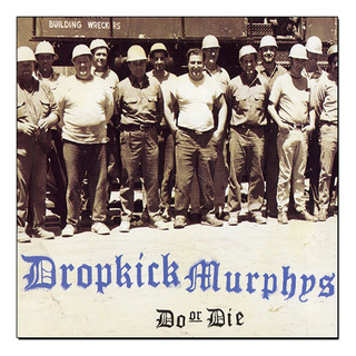 Dropkick Murphys - Do Or Die [LP]