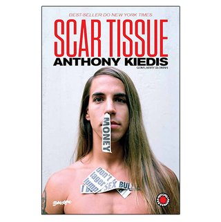 Scar Tissue: As Memórias do Vocalista do Red Hot Chili Peppers [Livro]
