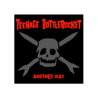 Teenage Bottlerocket - Another Way [CD]