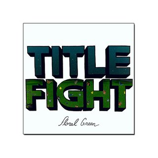 Title Fight - Floral Green [CD]