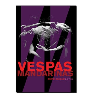 Vespas Mandarinas - Animal Nacional (AO VIVO) [DVD]