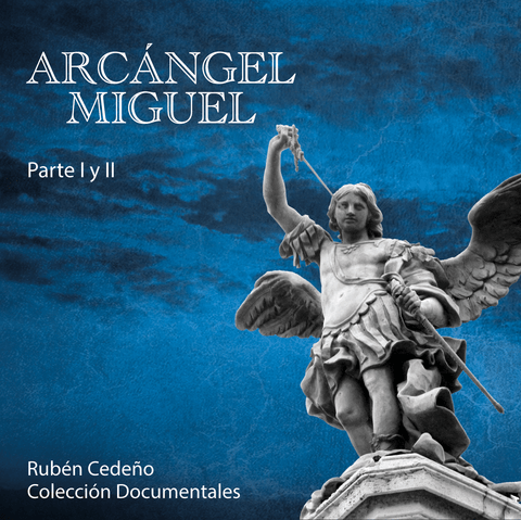 Arcángel Miguel (Disco doble) - Documental | Rubén Cedeño