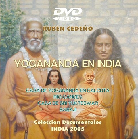 DVD Yogananda en India - Documental | Rubén Cedeño