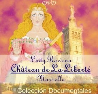 DVD Chateau de la Liberté Marsella Lady Rowena - Documental | Rubén Cedeño