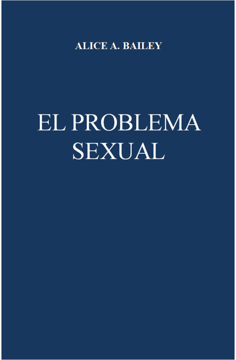 EL PROBLEMA SEXUAL | ALICE BAILEY