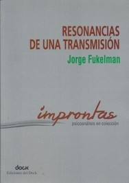 Resonancias de una transmisión | Jorge Fukelman