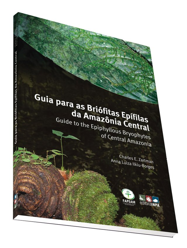 Guia para Briófitas Epifilas da Amazônia Central- Guide to the Epiphyllous Bryophytes of Central Amazonia