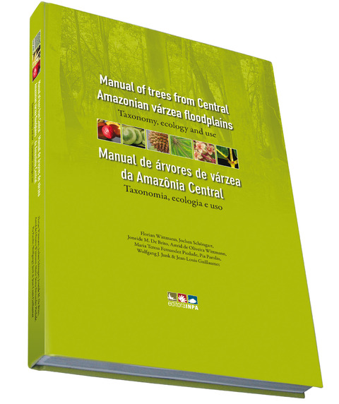 Manual de árvores da várzea da Amazônia Central: Taxonomia, ecologia e uso ( Manual of trees from Central Amazonian varzea floodplains: taxonomy, ecology and use.)