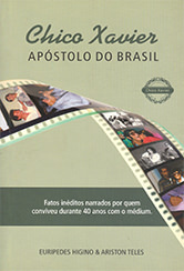 CHICO XAVIER APÓSTOLO DO BRASIL - Eurípedes Higino/ Ariston Teles