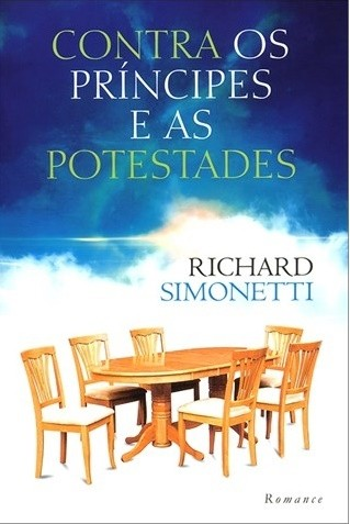 Contra os Príncipes e as Potestades - Richard Simonetti