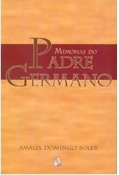 MEMÓRIAS DO PADRE GERMANO - Amália Domingo Soler