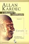 Allan Kardec - O Educador e o Codificador - Vol.2 - Thiesen, Francisco - Wantuil, Zeus