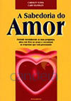 A Sabedoria do Amor - Handley, Caro - Temsi, Carolyn