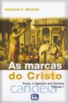 As Marcas do Cristo (Vol. 1) - Paulo, o Apóstolo dos Gentios - Miranda, Hermínio C. -