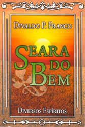 Seara do Bem - Franco, Divaldo - Espíritos Diversos