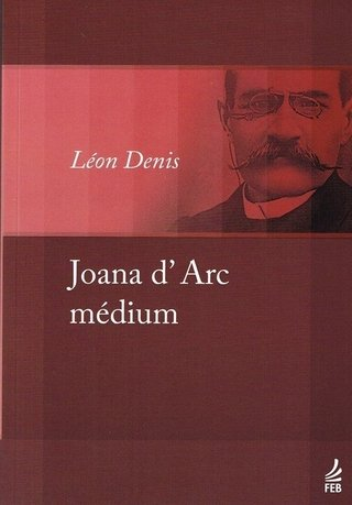 Joana D'Arc, Médium - Denis, Léon