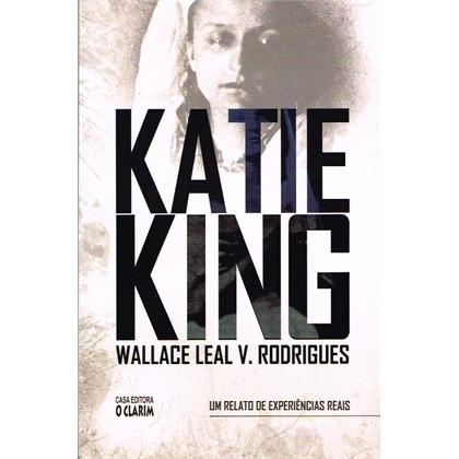 Katie King - Rodrigues, Wallace Leal  Valentim -