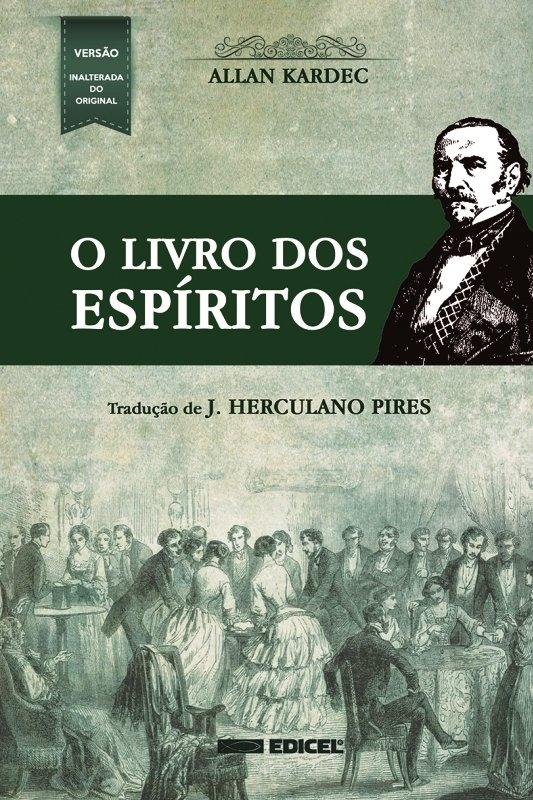 O LIVRO DOS ESPÍRITOS - Allan Kardec - J. Herculano Pires (Tradutor) - Edicel Editora