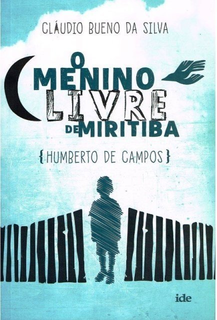 O MENINO LIVRE DE MIRITIBA - Cláudio Bueno da Silva