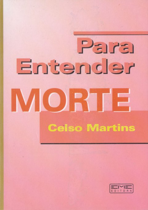 Para Entender a Morte - Martins, Celso -