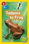 National Geographic Readers: Tadpole to Frog