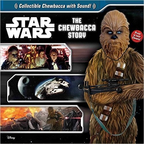 Star Wars: The Chewbacca Story [With Toy Chewbacca Head]