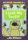 I Lost My Tooth! (an Unlimited Squirrels Book) LEVEL K-3