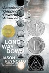 Long Way Down (#6 NEW YORK TIMES YOUNG ADULT BESTSELLER APRIL 2020)