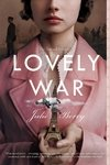 Lovely War  (#10 NEW YORK TIMES YOUNG ADULT BESTSELLER APRIL 2020)