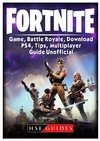Fortnite Game, Battle Royale, Download, Ps4, Tips, Multiplayer, Guide Unofficial