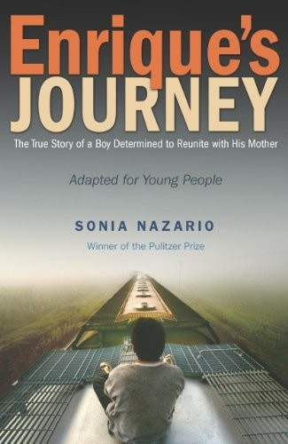 Enrique's Journey: The True Story of a Boy Determined to Reunite with His Mother: Adapted for Young People