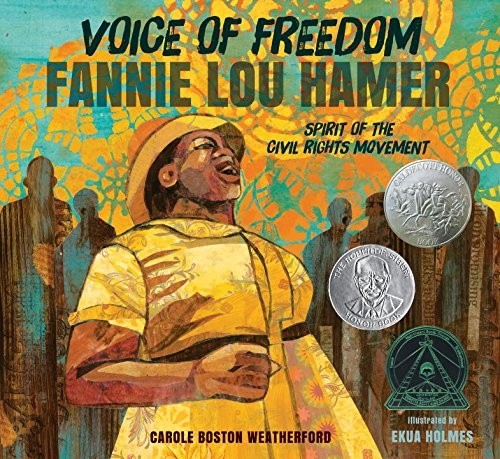 Voice of Freedom: Fannie Lou Hamer-Caldecott 2016 Honor Book