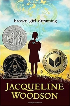 Brown Girl Dreaming Newberry Medal Honor Book 2015