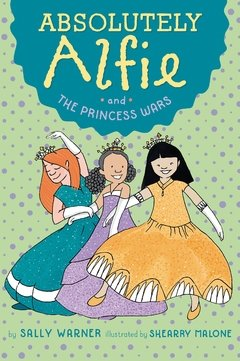 Absolutely Alfie and the Princess Wars LEVEL R, S