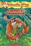 # 43 I'm Not a Supermouse!