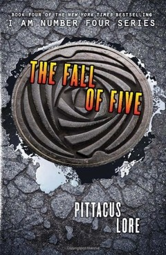 The Fall of Five (Lorien Legacies Book # 4)
