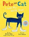 Pete the Cat: I Love My White Shoes - comprar online