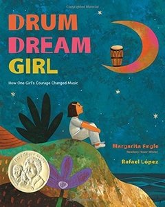 Drum Dream Girl: How One Girl's Courage Changed Music Pura Belpré Award - comprar online