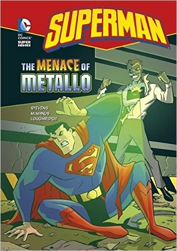 Superman the Menace of Metallo