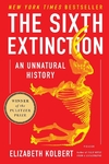 The Sixth Extinction: An Unnatural History Paperback WINNER OF THE 2015 PULITZER PRIZE Nonfiction