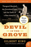 Devil in the Grove: Thurgood Marshall, the Groveland Boys, and the Dawn of a New America Paperback Winner of the 2013 Pulitzer Prize for General Nonfiction