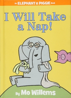 I Will Take a Nap! ( Elephant & Piggie Books ) - comprar online