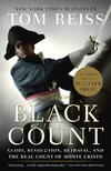 The Black Count: Glory, Revolution, Betrayal, and the Real Count of Monte Cristo Paperback WINNER OF THE 2013 PULITZER PRIZE FOR BIOGRAPHY