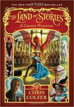 The Land of Stories: A Grimm Warning (The Land of Stories (book 3))