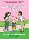 Claudia and Mean Janine (the Baby-Sitters Club Graphic Novel #4)
