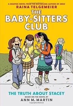 The Truth about Stacey (the Baby-Sitters Club Graphic Novel #2)