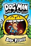 Lord of the Fleas ( Dog Man #5 )